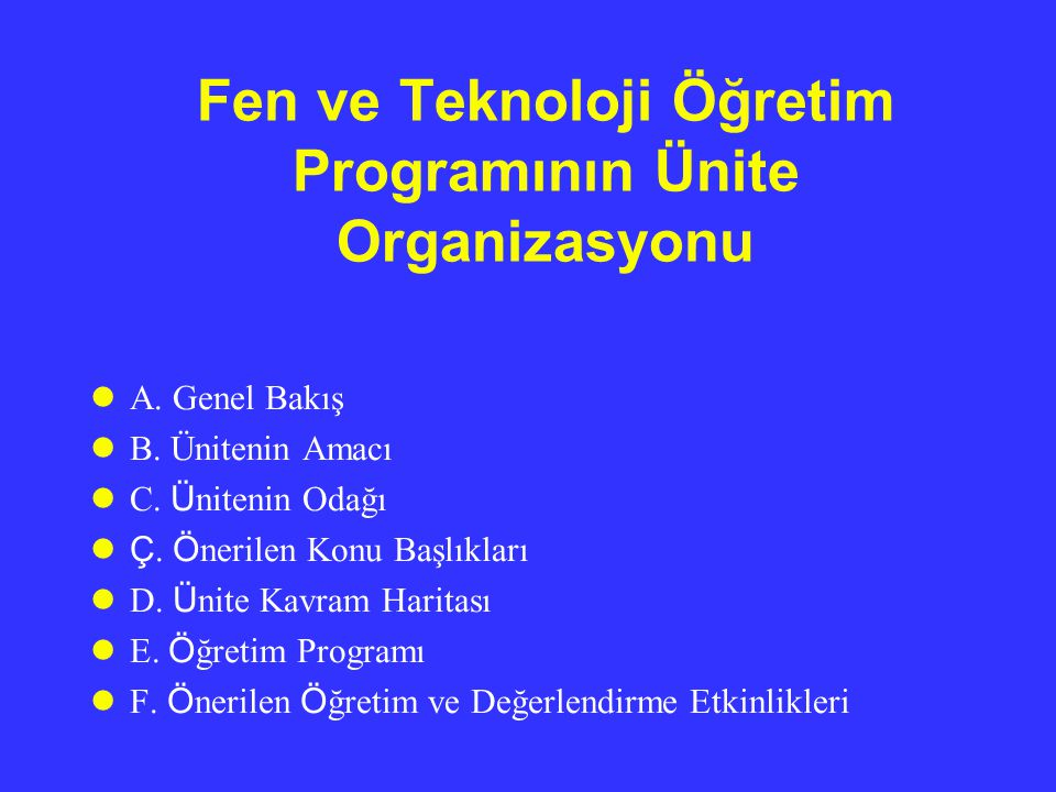 Fen ve Teknoloji Öğretim Programının Ünite Organizasyonu A.