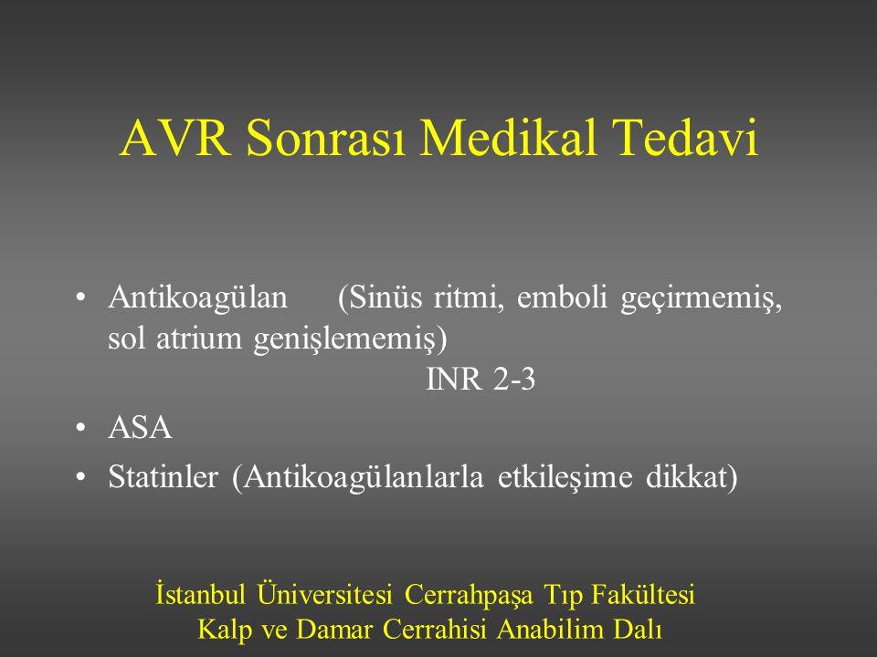 İstanbul Üniversitesi Cerrahpaşa Tıp Fakültesi Kalp ve Damar Cerrahisi Anabilim Dalı AVR Sonrası Medikal Tedavi Antikoagülan(Sinüs ritmi, emboli geçir