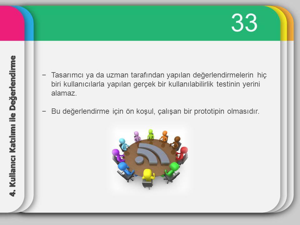 34 Kullanıcı değerlendirmesinde 2 tip vardır, a.Laboratuvar Çalışmaları b.
