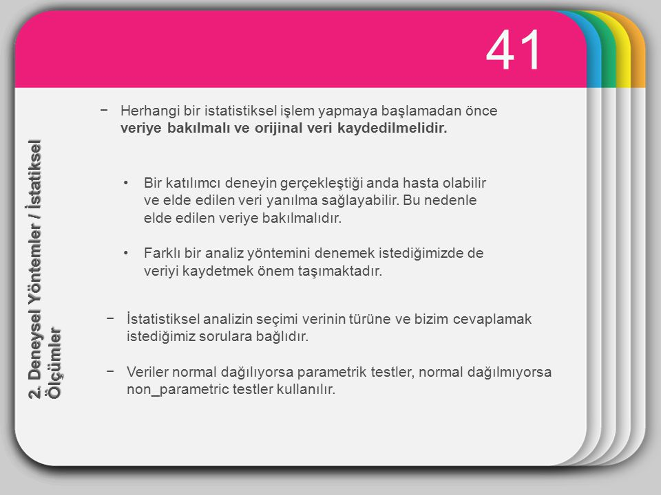 42 ÖRNEK İkon Tasarımı Değerlendirme Hipotezler: H 0 :İkonların hatırlanmasında fark yoktur.