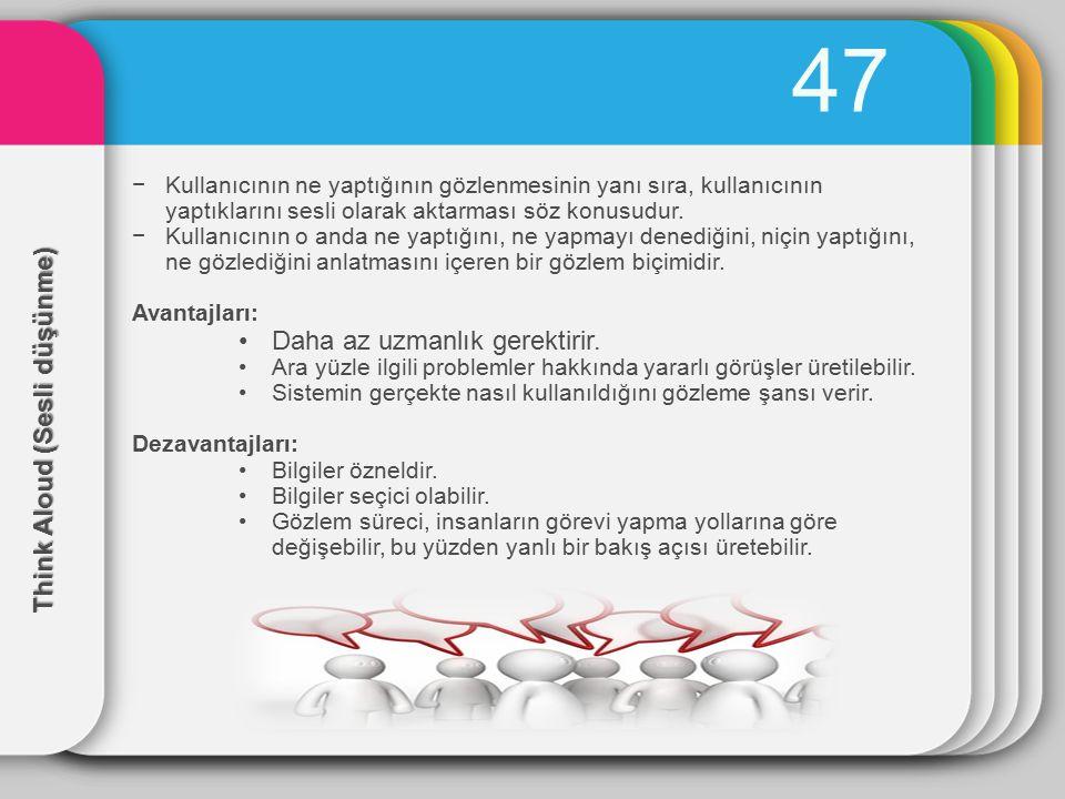 48 Cooperative evaluation(İşbirlikli Değ) −Sesli düşünmenin bir çeşididir.