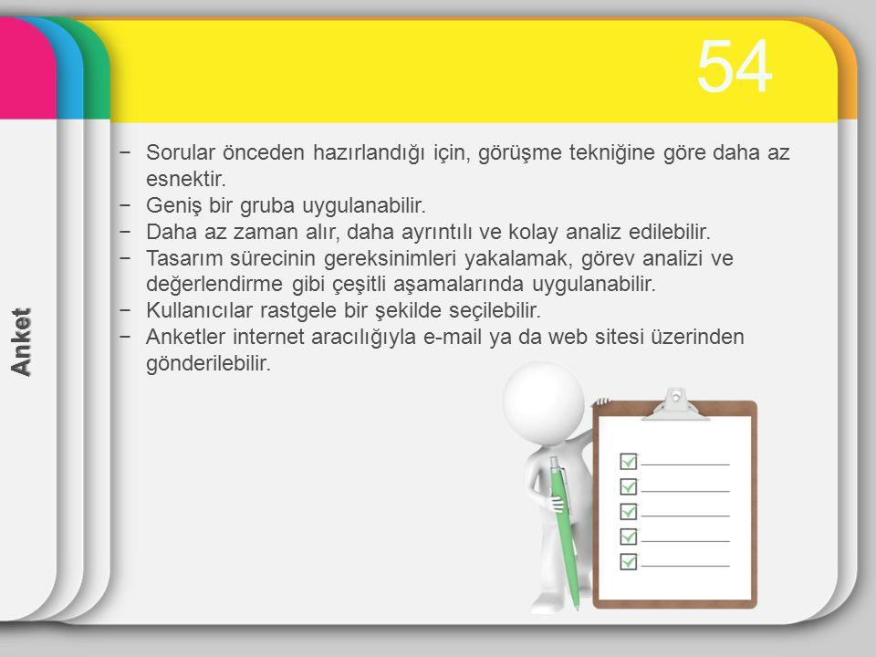 55 Soru tipleri −Genel sorular: Kullanıcıların yaş, cinsiyet, meslek, ikametgah, önceki bilgisayar deneyimleri gibi özelliklerinin sorulduğu sorular.