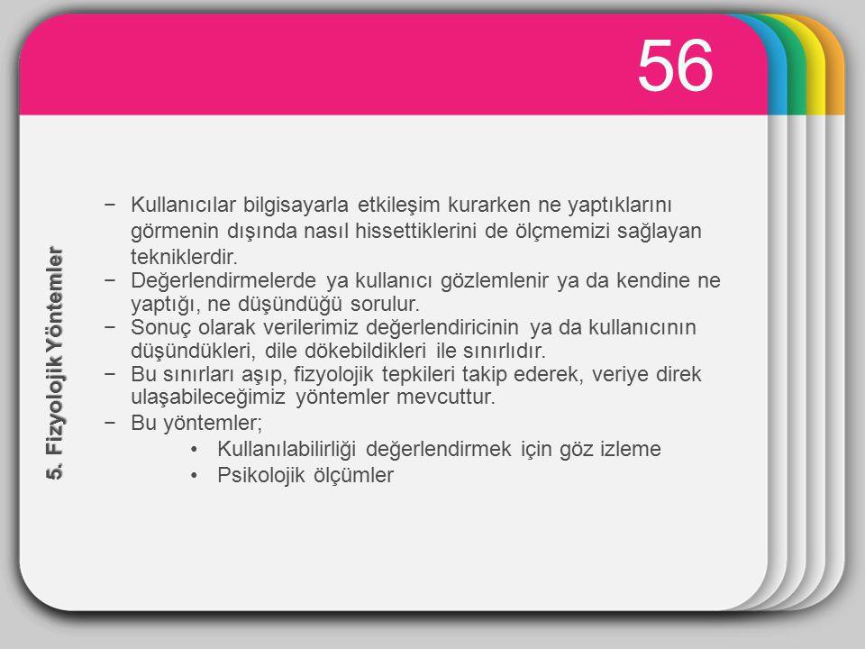 57 Göz İzleme −Göz hareketleri bilişsel süreçleri yansıtır.