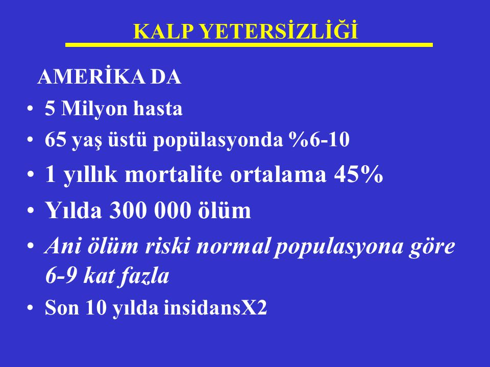 KALP YETERSİZLİĞİ Semptomatoloji Dispne: Efor dispnesi,Progresif dispne,ortopne PND Sıvı retansiyonu: Alt ekstremitelerde ödem,abdominal distansiyon Asit /KC konjesyonuna eşlik eden semptomlar(bulantı,karın ağrısı ) Egzersiz toleransının azalması (yorgunluk,halsizlik) Anoreksi,kaşeksi Bellek bozukluğu,uyku bozukluğu,konfüzyon (yaşlılarda)
