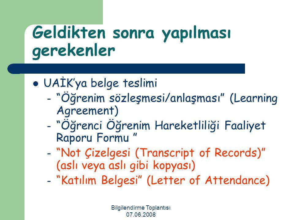 """Bilgilendirme Toplantısı 07.06.2008 Geldikten sonra yapılması gerekenler UAİK'ya belge teslimi – """"Öğrenim sözleşmesi/anlaşması"""" (Learning Agreement) –"""