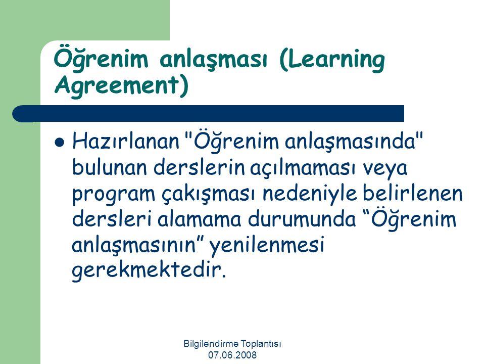 Bilgilendirme Toplantısı 07.06.2008 Öğrenim anlaşması (Learning Agreement) Hazırlanan
