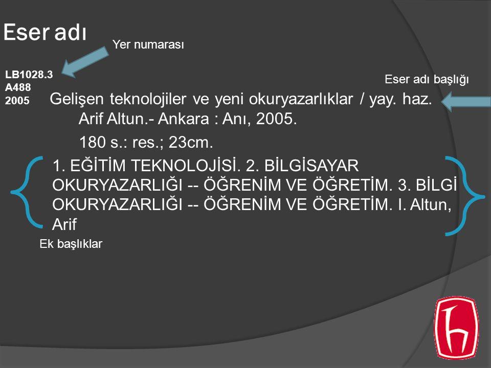 Gelişen teknolojiler ve yeni okuryazarlıklar / yay. haz. Arif Altun.- Ankara : Anı, 2005. 180 s.: res.; 23cm. 1. EĞİTİM TEKNOLOJİSİ. 2. BİLGİSAYAR OKU