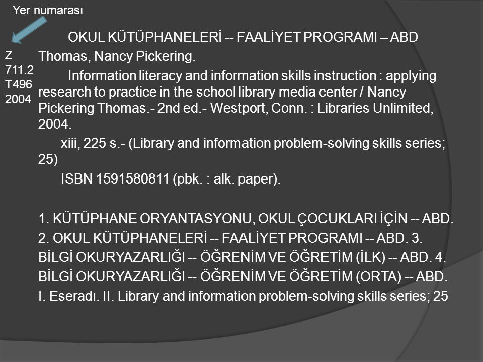 OKUL KÜTÜPHANELERİ -- FAALİYET PROGRAMI – ABD Thomas, Nancy Pickering. Information literacy and information skills instruction : applying research to