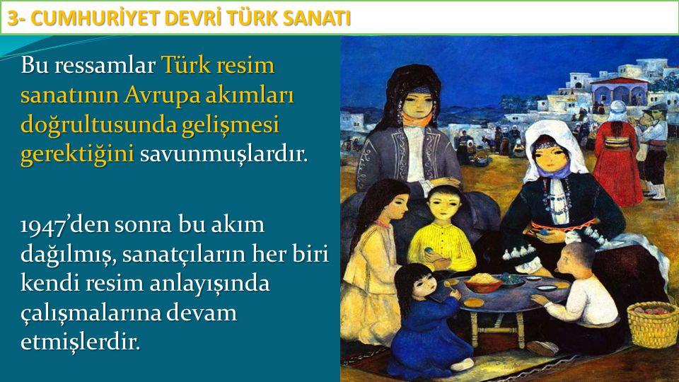 Bu ressamlar Türk resim sanatının Avrupa akımları doğrultusunda gelişmesi gerektiğini savunmuşlardır. 1947'den sonra bu akım dağılmış, sanatçıların he