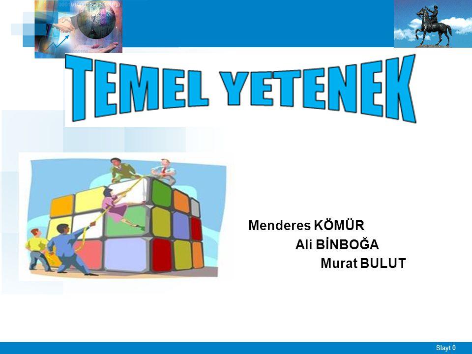 Menderes KÖMÜR Ali BİNBOĞA Murat BULUT Slayt 0