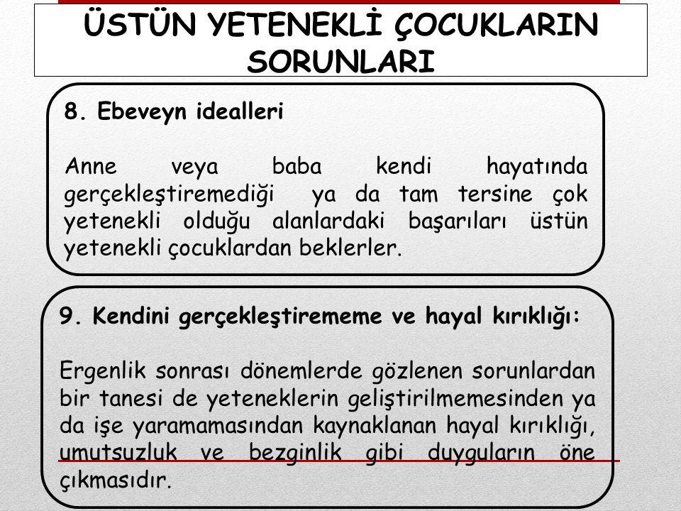 ÜSTÜN YETENEKLİ ÇOCUKLARIN SORUNLARI 9.