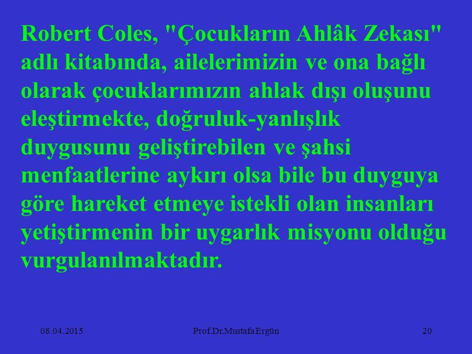 08.04.2015Prof.Dr.Mustafa Ergün20 Robert Coles,