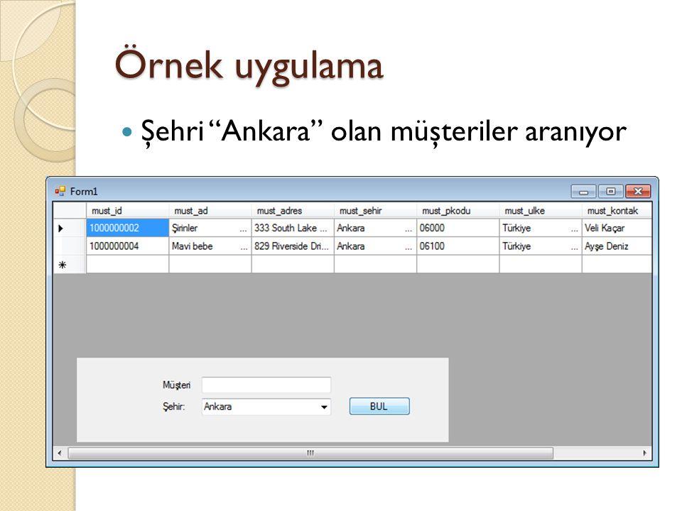 """Örnek uygulama Şehri """"Ankara"""" olan müşteriler aranıyor"""