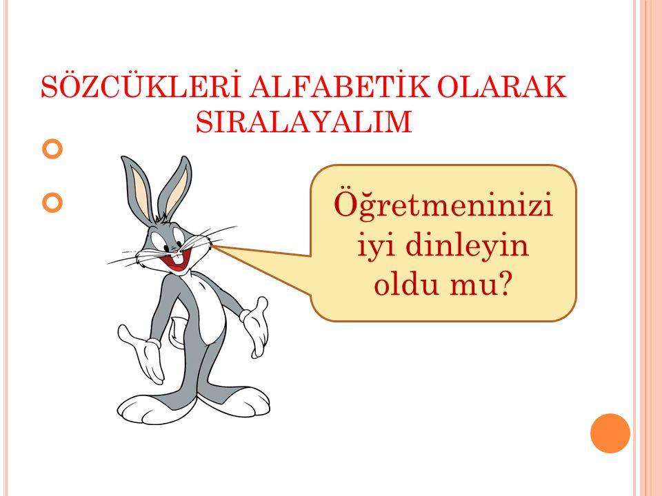 AŞAĞIDAKİ SÖZCÜKLERİ ALFABETİK OLARAK SIRALAYALIM. Alp DolguÇeltik 1.1. 2.2. 3.3.