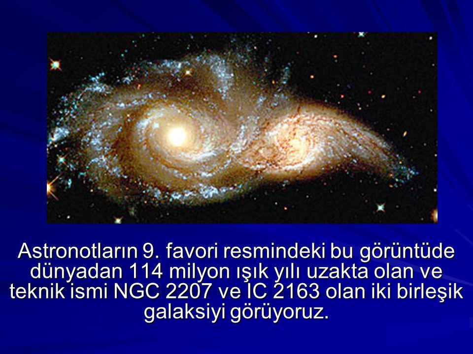 Astronotların 9. favori resmindeki bu görüntüde dünyadan 114 milyon ışık yılı uzakta olan ve teknik ismi NGC 2207 ve IC 2163 olan iki birleşik galaksi