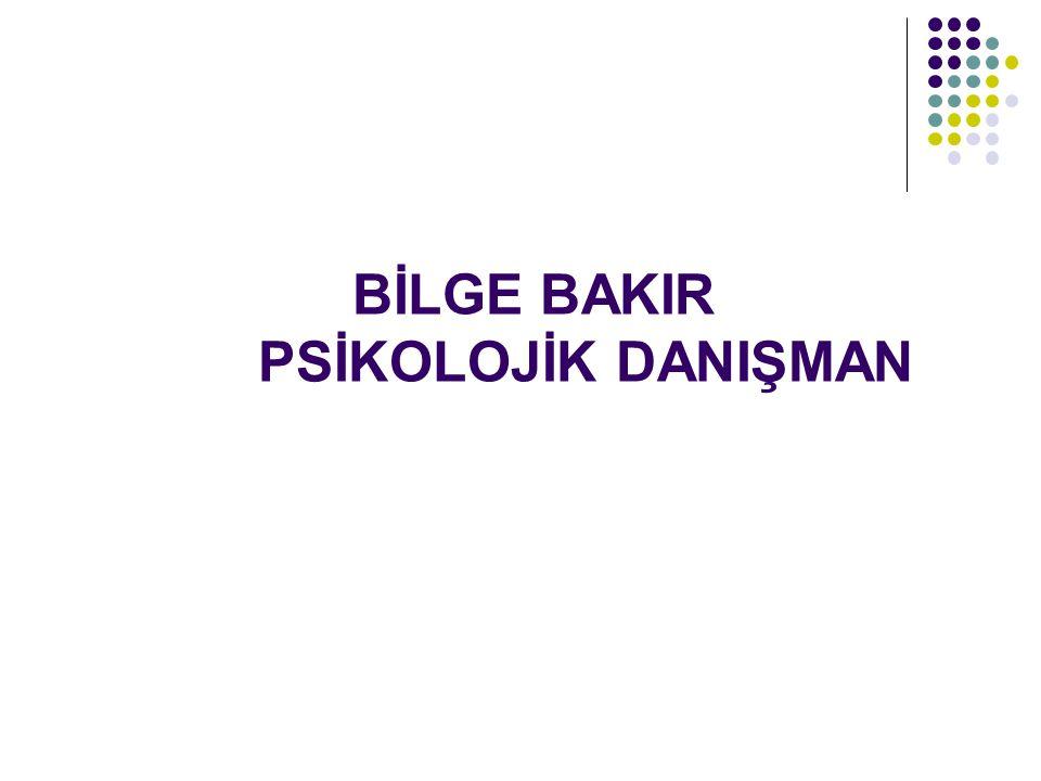 BİLGE BAKIR PSİKOLOJİK DANIŞMAN