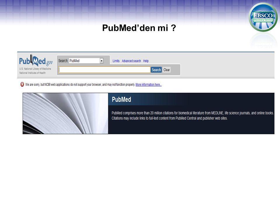 PubMed'den mi