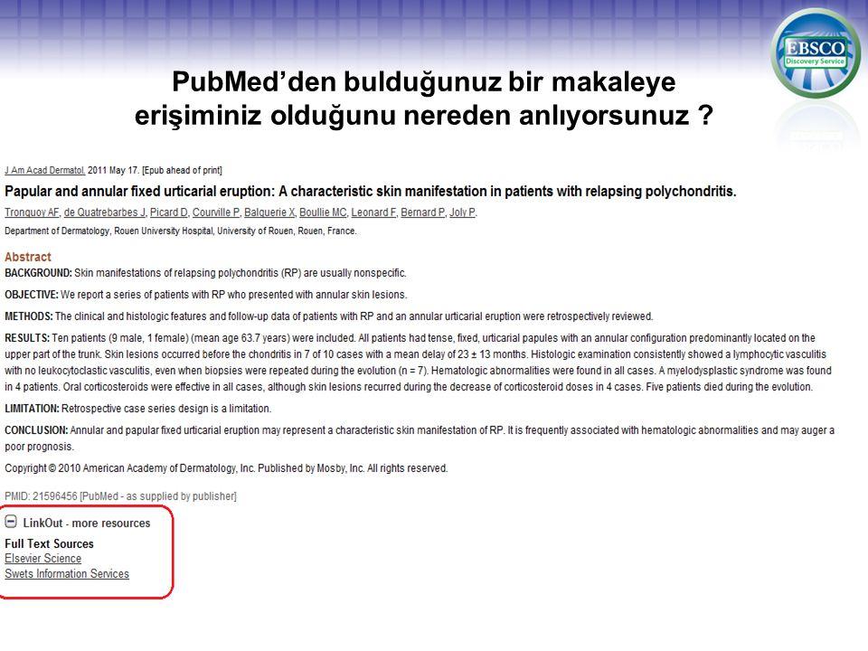 PubMed'den bulduğunuz bir makaleye erişiminiz olduğunu nereden anlıyorsunuz