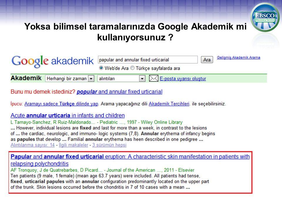 Yoksa bilimsel taramalarınızda Google Akademik mi kullanıyorsunuz ?