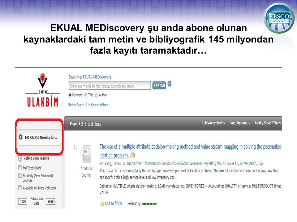 EKUAL MEDiscovery şu anda abone olunan kaynaklardaki tam metin ve bibliyografik 145 milyondan fazla kayıtı taramaktadır…