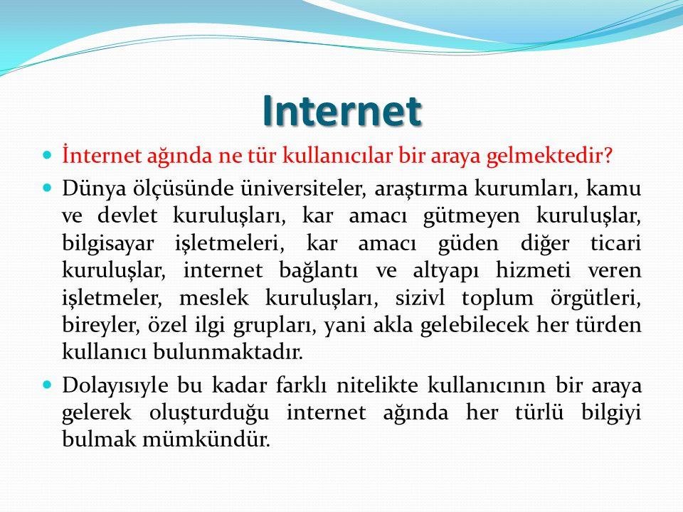 INTERNET İnternet üzerinde bulunan bilgiler genel olarak nasıl sınıflandırılır.