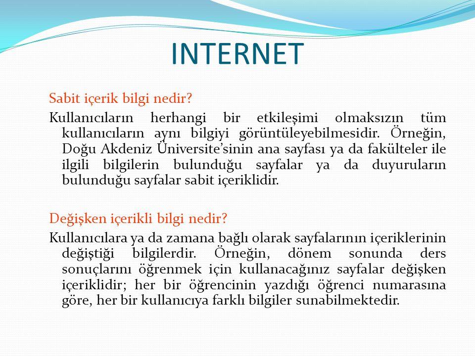 Internet'in Sunduğu Olanaklar: Web üzerinde bulunan metin, ses ya da görüntü özellikleri içeren bilgileri barındıran sayfalara göz atabilir, istediklerinizi kendi bilgisayarınızda saklayabilirsiniz.