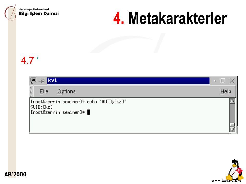 AB'2000 www.linux.org.tr 4.7 ' 4. Metakarakterler
