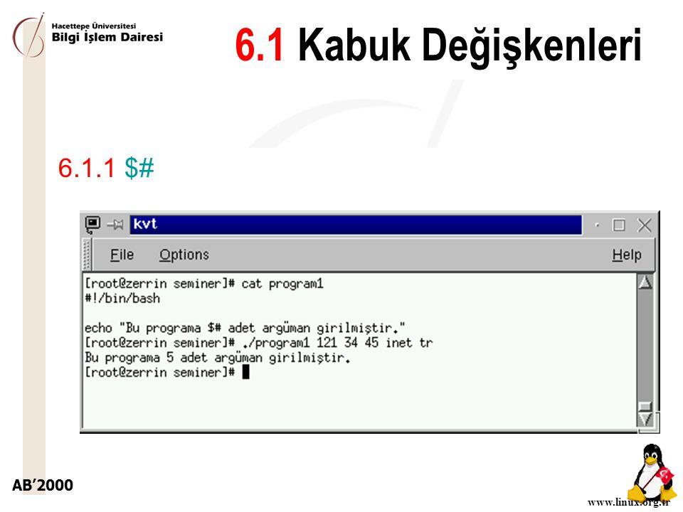 AB'2000 www.linux.org.tr 6.1 Kabuk Değişkenleri 6.1.1 $#