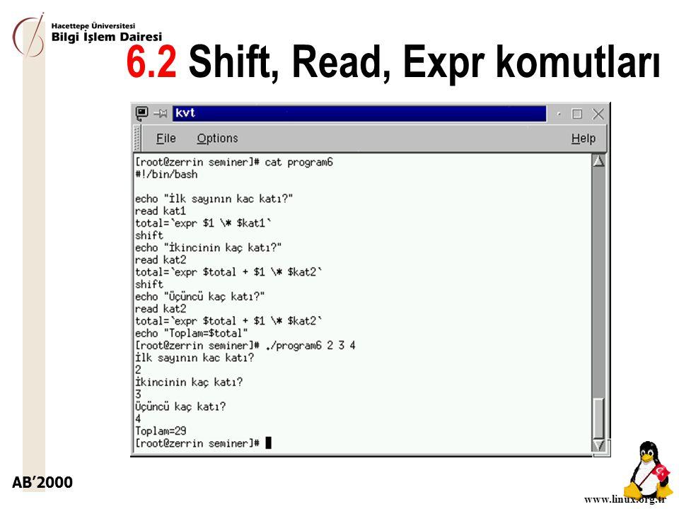 AB'2000 www.linux.org.tr 6.2 Shift, Read, Expr komutları