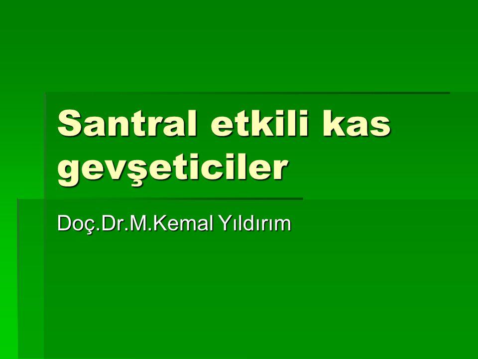Santral etkili kas gevşeticiler Doç.Dr.M.Kemal Yıldırım