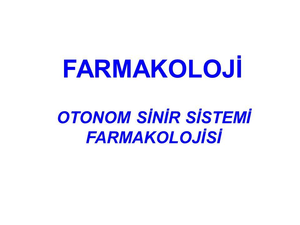 FARMAKOLOJİ OTONOM SİNİR SİSTEMİ FARMAKOLOJİSİ