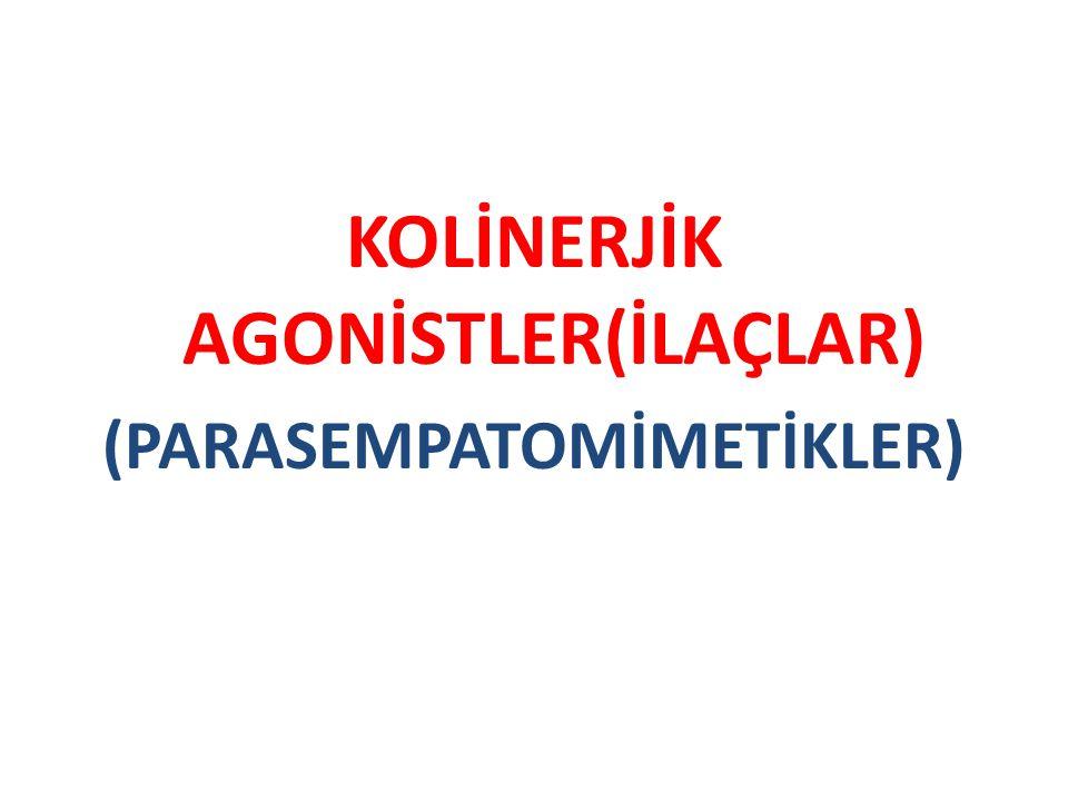 KOLİNERJİK AGONİSTLER(İLAÇLAR) (PARASEMPATOMİMETİKLER)