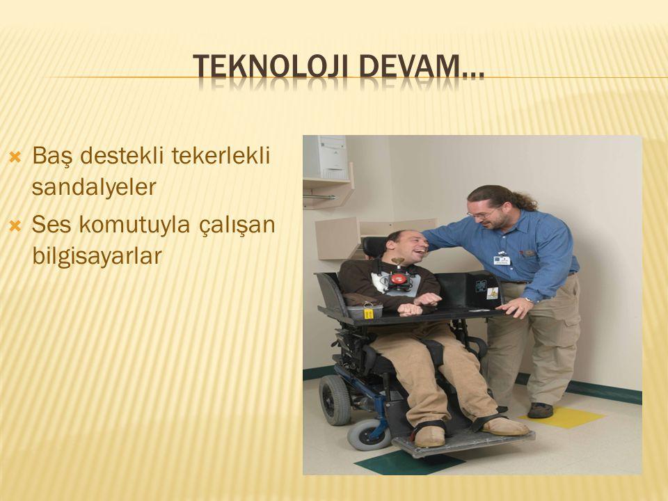  Baş destekli tekerlekli sandalyeler  Ses komutuyla çalışan bilgisayarlar