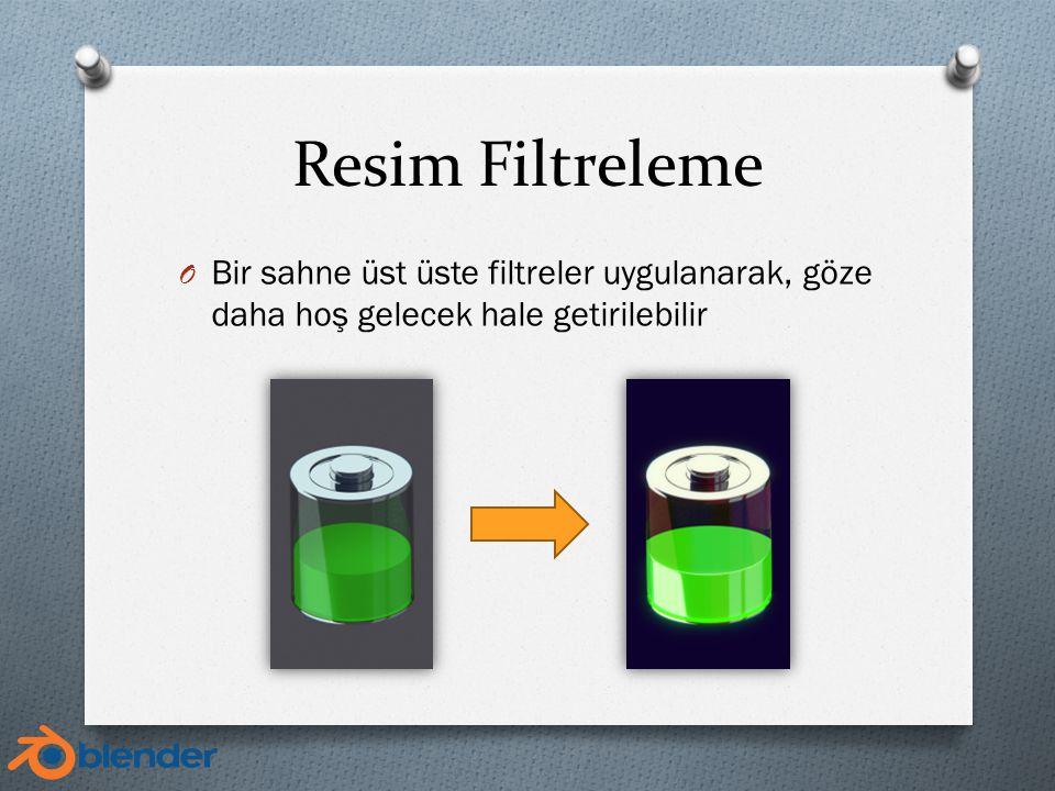 Resim Filtreleme O Bir sahne üst üste filtreler uygulanarak, göze daha hoş gelecek hale getirilebilir