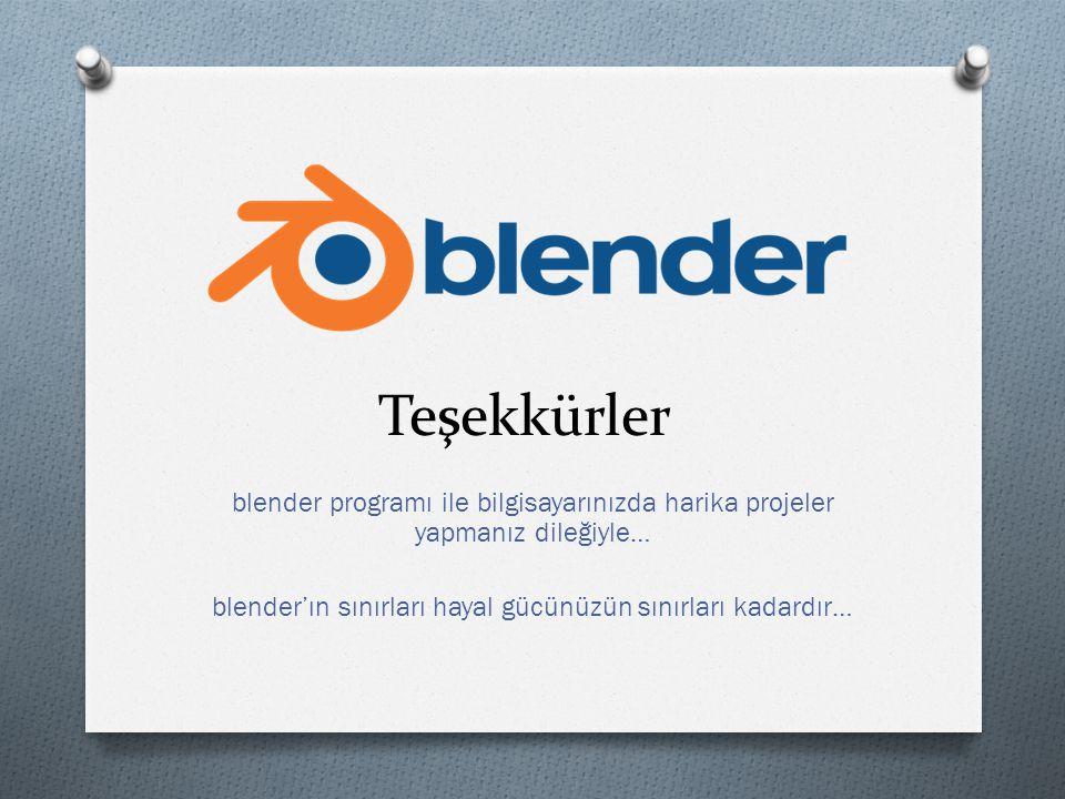 Teşekkürler blender programı ile bilgisayarınızda harika projeler yapmanız dileğiyle… blender'ın sınırları hayal gücünüzün sınırları kadardır…