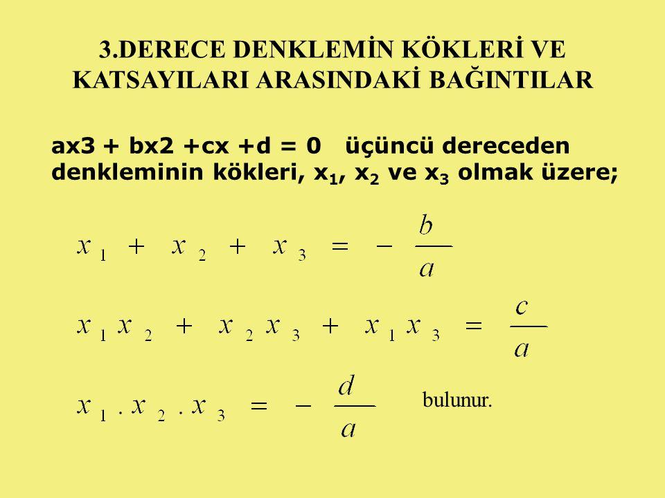 KÖKLERİ VERİLEN BİR DENKLEMİN KURULUŞU ikinci dereceden bir denkleminin kökleri, x 1 ve x 2 olmak üzere, denklem; x 2 - (x 1 +x 2 )+x 1.x 2 =0 biçimindedir.