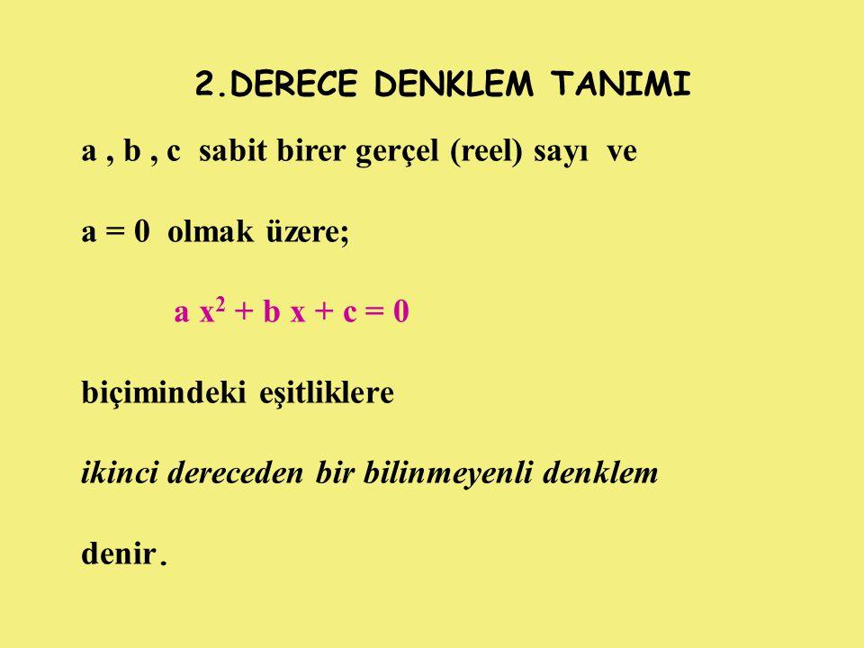 İkinci derece denklemin köklerinin varlığı araştırılırken; Δ = b 2 - 4ac ifadesine bakılır.