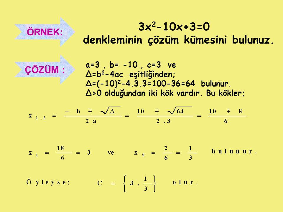 2.DERECE DENKLEME DÖNÜŞTÜRÜLEBİLEN DENKLEMLER Bu tür denklemlerde değişken değiştirerek denklem düzenlenir.