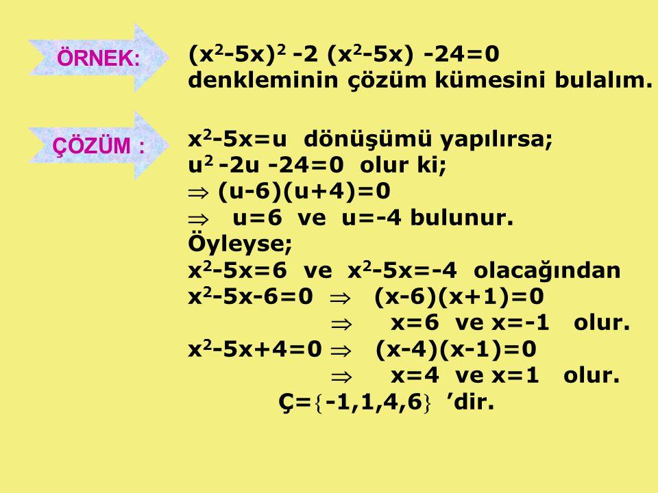 ÖRNEK: 4 m +2 m -6=0 denkleminin çözüm kümesini bulalım.