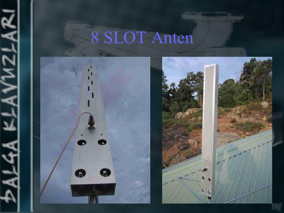 8 SLOT Anten