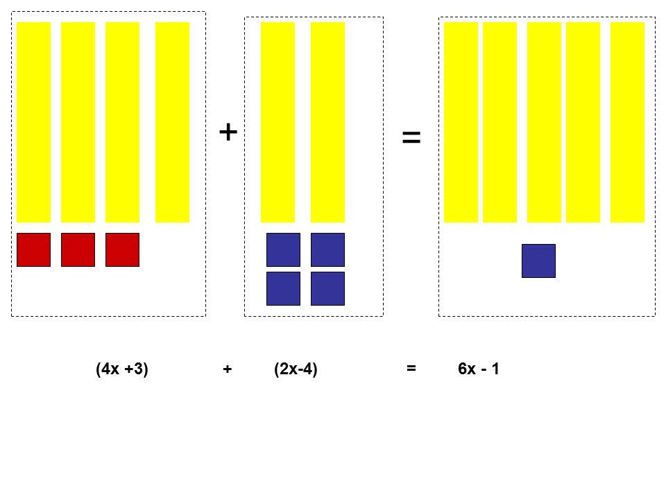 + = (4x +3) + (2x-4) = 6x - 1