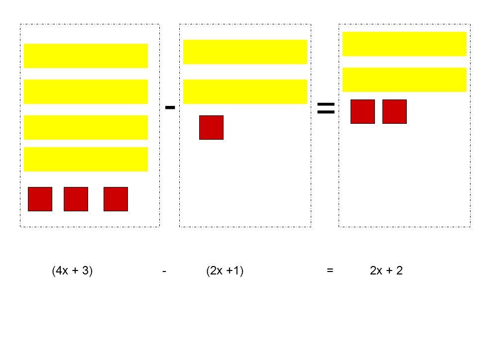 - = (4x + 3) - (2x +1) = 2x + 2
