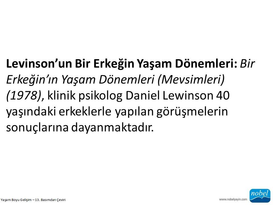 Levinson'un Bir Erkeğin Yaşam Dönemleri: Bir Erkeğin'ın Yaşam Dönemleri (Mevsimleri) (1978), klinik psikolog Daniel Lewinson 40 yaşındaki erkeklerle y