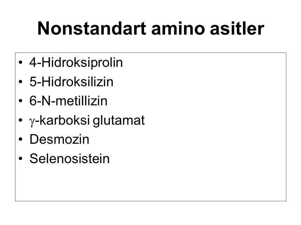 Nonstandart amino asitler 4-Hidroksiprolin 5-Hidroksilizin 6-N-metillizin  -karboksi glutamat Desmozin Selenosistein