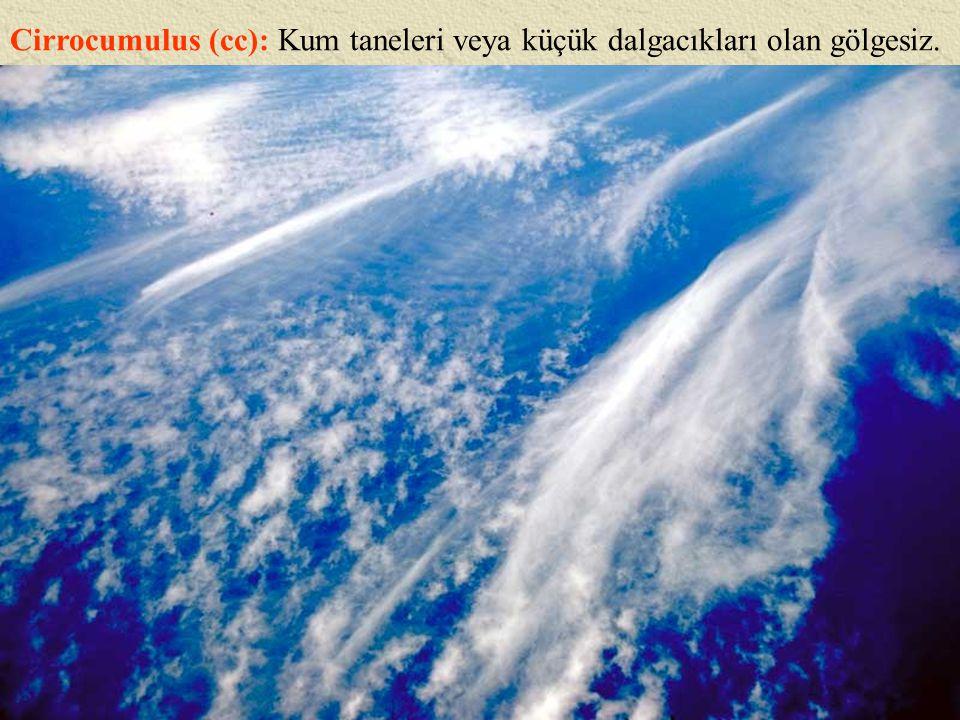 Dikey gelişmiş bulutlar 1.Cumulus 2. Cumulonimbus 3.