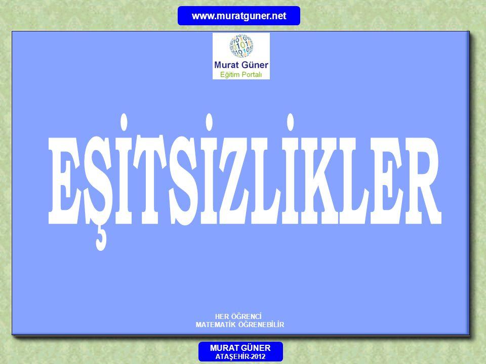 HER ÖĞRENCİ MATEMATİK ÖĞRENEBİLİR MURAT GÜNER ATAŞEHİR-2012 www.muratguner.net