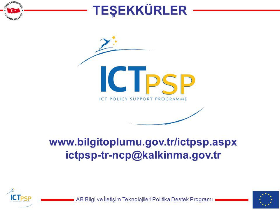 AB Bilgi ve İletişim Teknolojileri Politika Destek Programı TEŞEKKÜRLER www.bilgitoplumu.gov.tr/ictpsp.aspx ictpsp-tr-ncp@kalkinma.gov.tr