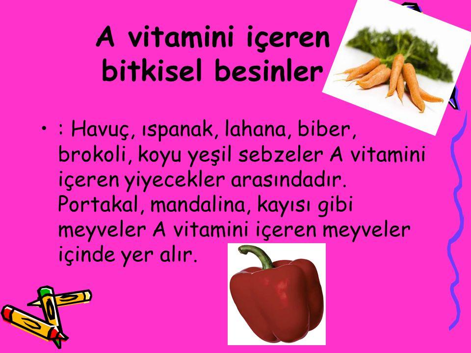 A Vitamin'inin Yararları Bu vitamin göz sağlığını muhafaza etmek için temel bir besleyicidir.