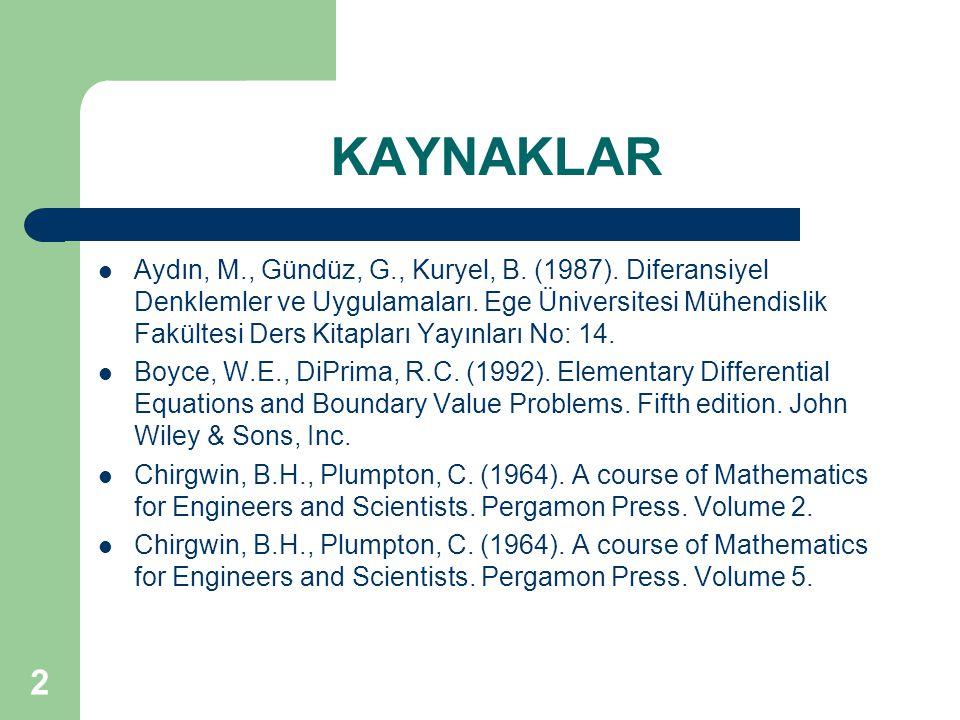 3 KAYNAKLAR Er, U.(1985). Uygulamalı Diferansiyel Denklemler.