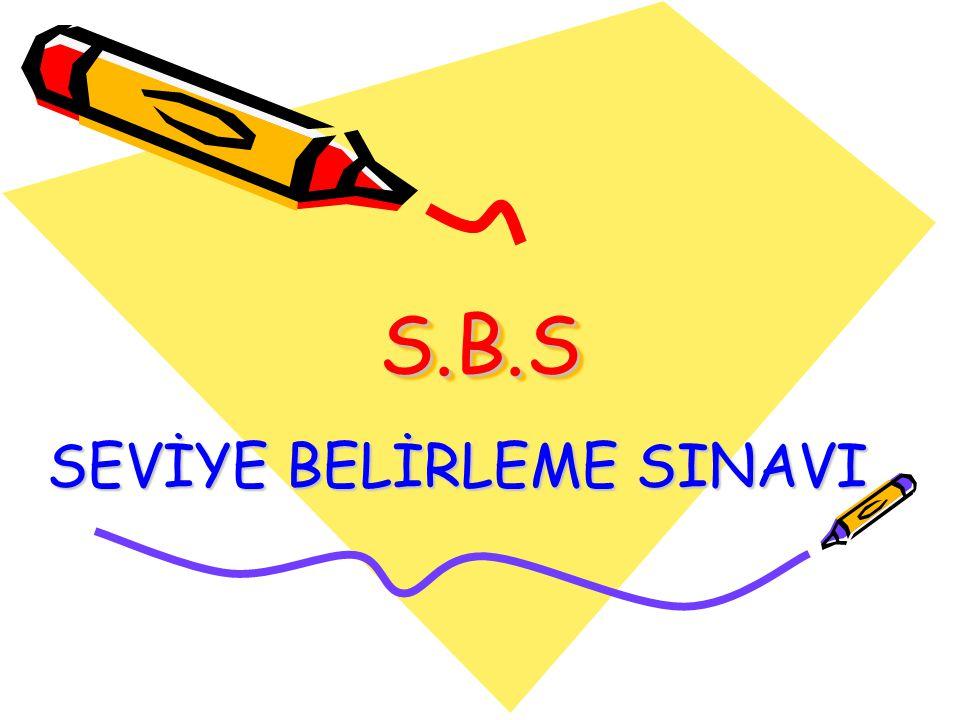 S.B.SS.B.S SEVİYE BELİRLEME SINAVI